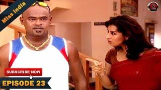 MISS INDIA | SHILPA SHINDE | TV SERIAL EPISODE 23 | BHOJPURI PAKHI HEGDE | DD National