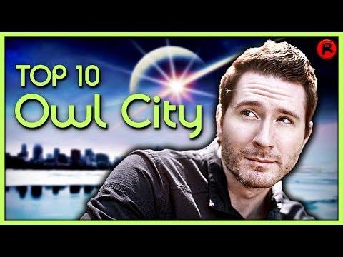 TOP 10 OWL CITY SONGS
