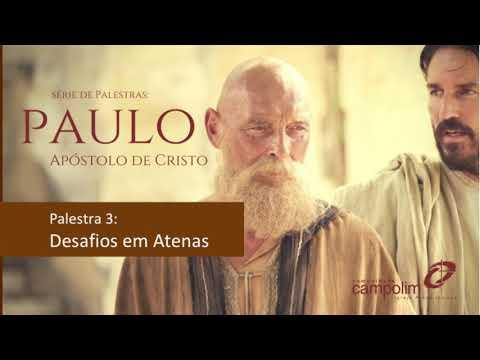 PAULO. O APÓSTOLO DE CRISTO. DESAFIOS EM ATENAS RENATO CAMARGO