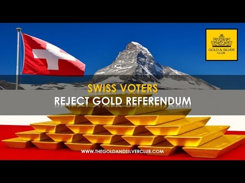 The Gold & Silver Club | Commodities Trading | 123 - Swiss Voters Reject Gold Referendum