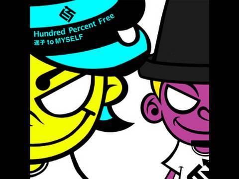 Hundred Percent Free「迷子 to MYSELF」