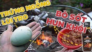 Trứng ngỗng lùi tro, bò mỹ sốt hun khói | Hương Vị Miền Tây