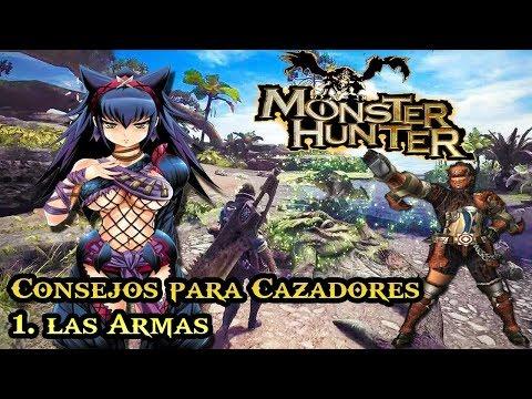¿Como Empezar en Monster Hunter? | 1. Las Armas | Consejos para Cazadores