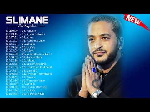 Slimane Best Of 2018    Slimane Album Complet    Slimane Le Meilleur