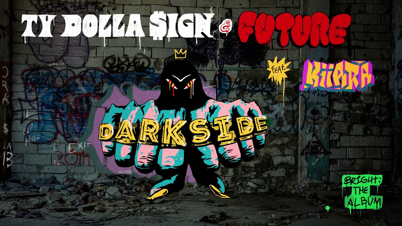 Ty Dolla Ign Future Darkside Feat Kiiara From Bright The Album Official Audio