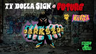 Gambar cover Ty Dolla $ign & Future - Darkside feat. Kiiara (from Bright: The Album) [Official Audio]