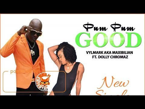 Vylmark Aka Maxibilian Ft. Dolly Chromaz - Pum Pum Good (Raw) September 2017