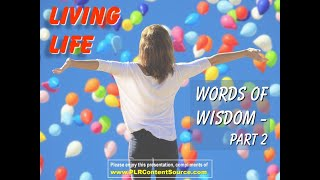 Living Life Words of Wisdom   Part 2