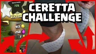CLASH OF CLANS VS CERETTA - CHALLENGE: Chi perde si fa la CERETTA! w . Bona
