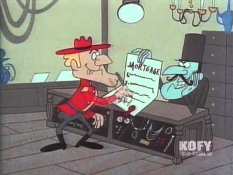 Dudley Do-Right - Mortgaging the Mountie Post