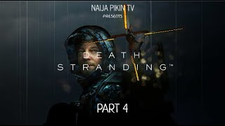 {GAMEPLAY} Death Stranding - Part 4 HD