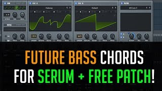 How to Make Future Bass Chords in Serum PLUS Free Preset!