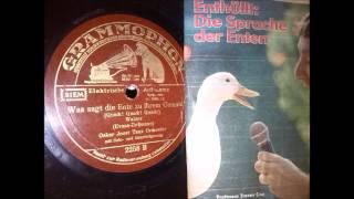 Oskar Joost Tanzorchester, Refraingesang:  Was sagt die Ente zu ihrem Gemahl? (Quack...)