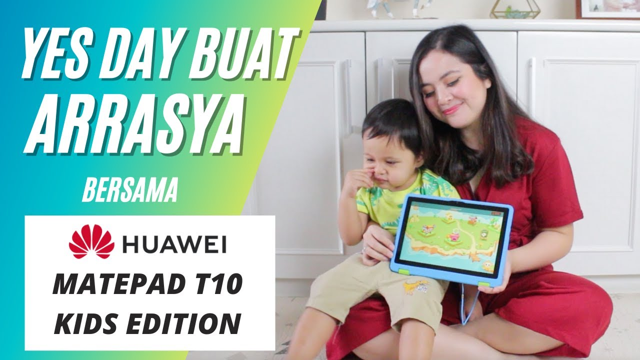 YES Day Buat Arrasya : Main Tablet Paling Aman HUAWEI MatePad T10 Kids Edition