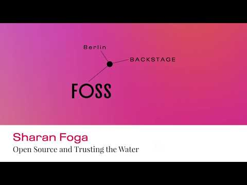 Sharan Foga: Open Source and Trusting the Water #FOSSBack
