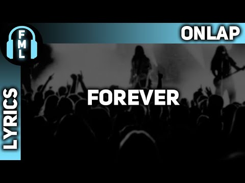 Onlap - Forever [Lyrics]