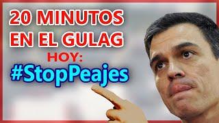 20 minutos en el GULAG #StopPeajes