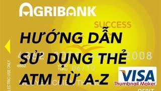 Cách sử dụng thẻ ATM AGRIBANK rút tiền | chuyển tiền | xem số dư ...