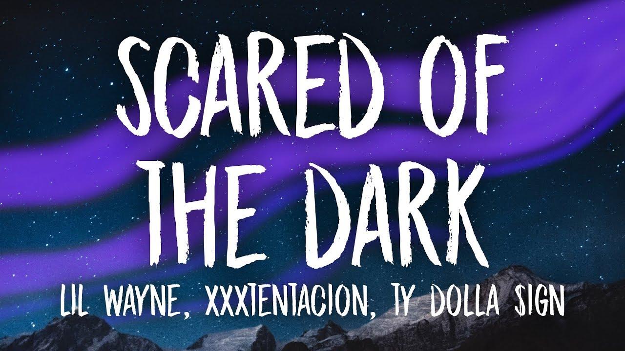 Download XXXTENTACION, Lil Wayne, Ty Dolla $ign - Scared of the Dark (Lyrics)