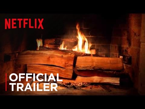Fireplace For Your Home | Official Trailer [HD] | Netflix