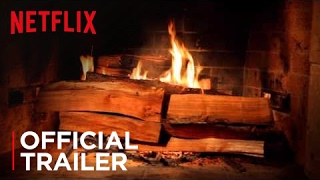 Fireplace For Your Home - Official Trailer - Netflix - HD