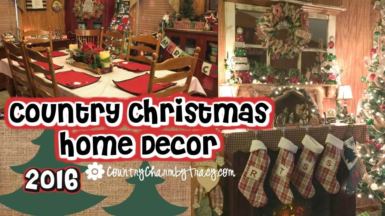 My Country Christmas Home Decor 2016 Youtube