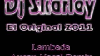Dj Skarley El Original 2011 - Lambada (Aycan Vocal Remix)