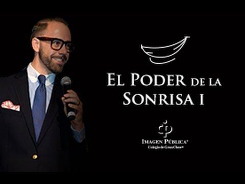 El Poder de la Sonrisa I - Alvaro Gordoa - Colegio de Imagen Pública