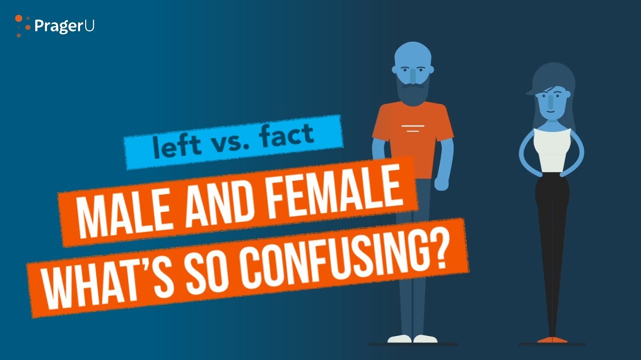 PragerU Left vs. Fact: Male and Female - What's So Confusing?