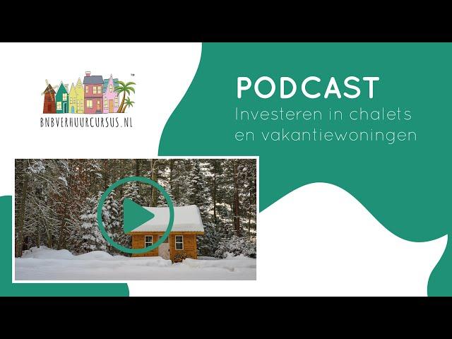 Podcast 11 investeren in Chalets en vakantiewoningen