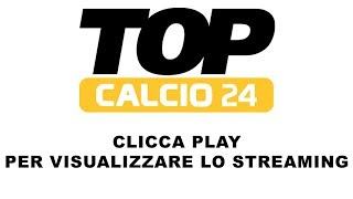 STREAMING TOP CALCIO 24