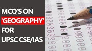 MCQ's on 'Geography' for UPSC CSE/IAS