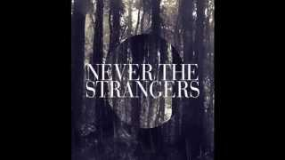 Never The Strangers - Moving Closer (Close up Soundtrack)