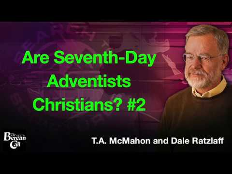 Are Seventh-day Adventists Christians? With Dale Ratzlaff Part 2