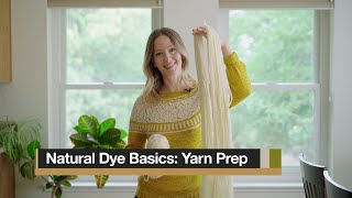 Natural Dye Basics: Preparing Your Yarn