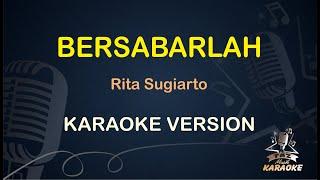 Bersabarlah Rita Sugiarto ( Karaoke Dangdut Koplo )