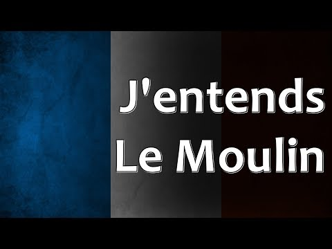 French Folk Song - J'entends Le Moulin