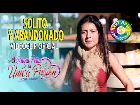 Diana Peña y la unica pasión - Solito y abandonado [videoclip oficial] mary music producciones