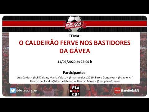 141- #BBRN - O CALDEIRÃO FERVE NOS BASTIDORES  DA GÁVEA. #PREJOGO FLUXFLA - 11/02/20