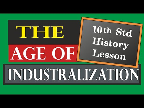 The Age of Industrialization (10th Std History Lesson)