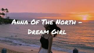 Anna Of The North - Dream Girl (Lyrics)