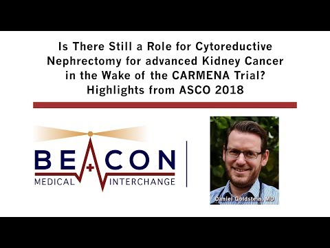 Still Role for Cytoreductive Nephrectomy for RCC post CARMENA Trial? ASCO 2018 Highlights (BMIC-051)