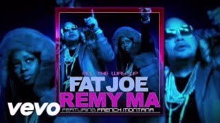 Fat Joe & Remy Ma - All The Way Up (feat. French Montana) Audio CDQ