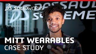 Mitt Wearables Case Study - Entrepreneurship - SOLIDWORKS