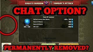 CLASH OF CLANS CHAT OPTION PERMANENTLY REMOVED FROM CLAN WAR ?? WTF!