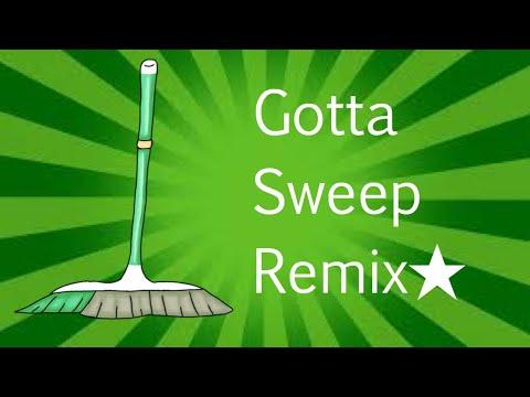 Gotta Sweep Remix