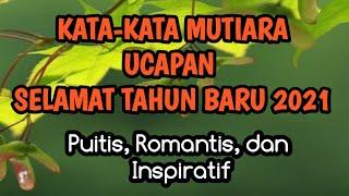 Download lagu Kata-kata Mutiara Ucapan Selamat Tahun Baru 2021 - Puitis, Romantis, dan Inspiratif.