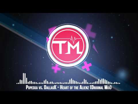 Popeska vs. DallasK - Heart of the Alienz (Original Mix)