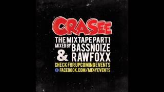 Crasee The Mixtape part 1 Mixed by Bassnoize Rawfoxx.mp3