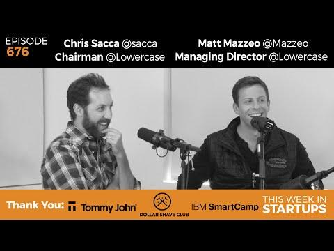 E676: Chris Sacca Matt Mazzeo PT1: Building co